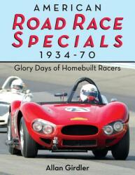 American Road Race Specials, 1934-70: Glory Days of Homebuilt Racers (ISBN: 9781626549333)