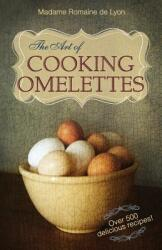 The Art of Cooking Omelettes (ISBN: 9781626549517)