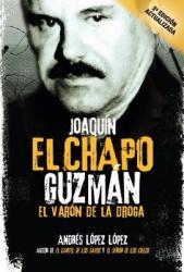 """Joaquin """"El Chapo"""" Guzman: El Varon de La Droga - Andres Lopez Lopez, Andraes Laopez Laopez (ISBN: 9781941999493)"""