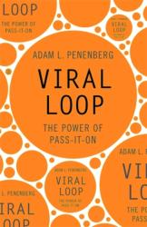 Viral Loop - The Power of Pass-it-on (2010)