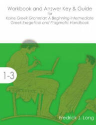 koine greek grammar a beginning-intermediate exegetical and pragmatic handbook