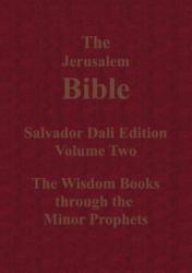 Jerusalem Bible Salvador Dali Edition Volume Two The Wisdom Books through the Minor Prophets - Alexander Jones (ISBN: 9784871872515)