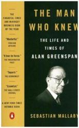 The Man Who Knew: The Life and Times of Alan Greenspan (ISBN: 9780143111092)