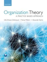 Organization Theory - A Practice Based Approach (2011)