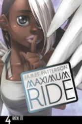 Maximum Ride: Manga Volume 4 - James Patterson (2011)