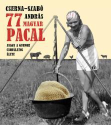 77 magyar pacal (2017)