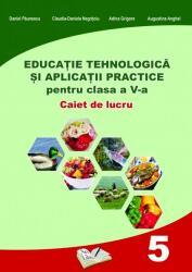 Educație Tehnologică și Aplicații Practice pentru clasa a V-a (ISBN: 9786063604409)