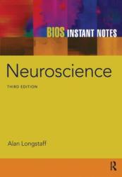 BIOS Instant Notes in Neuroscience - Alan Longstaff (2011)