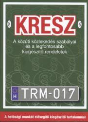 KRESZ - A közúti közlekedés szabályai és a legfontosabb kiegészítő rendeletek (ISBN: 9789639518780)