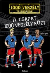 A csapat 1000 veszély közt (ISBN: 9789632447872)