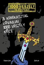 A Kerekasztal lovagjai 1000 veszély közt (ISBN: 9789632447865)