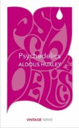 Psychedelics - Aldous Huxley (ISBN: 9781784872748)