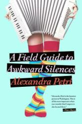 A Field Guide to Awkward Silences (ISBN: 9780451469618)