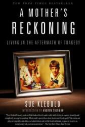 Mother's Reckoning - Sue Klebold, Andrew Solomon (ISBN: 9781101902776)