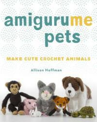 AmiguruME Pets - Allison Hoffman (ISBN: 9781454709787)