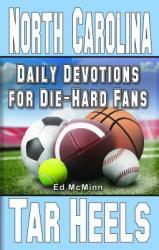 Daily Devotions for Die-Hard Fans North Carolina Tar Heels (ISBN: 9780984084708)