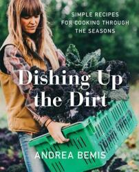 DISHING UP THE DIRT - Andrea Bemis (ISBN: 9780062492227)