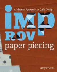 Improv Paper Piecing - Amy Friend (ISBN: 9781940655239)