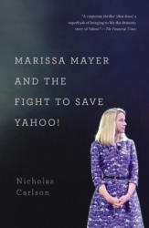 Marissa Mayer and the Fight to Save Yahoo! (ISBN: 9781455556601)