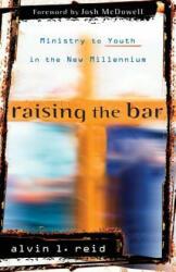 Raising the Bar - Alvin Reid (ISBN: 9780825436321)