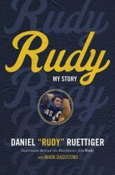 Rudy: My Story (ISBN: 9780718080068)