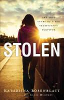 Stolen - The True Story of a Sex Trafficking Survivor (ISBN: 9780800723453)