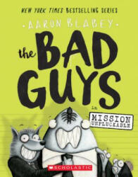 The Bad Guys in Mission Unpluckable (ISBN: 9780545912419)