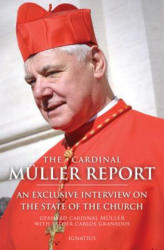 The Cardinal Muller Report: An Exclusive Interview on the State of the Church (ISBN: 9781621641483)