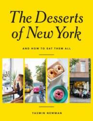 Desserts of New York - Yasmin Newman (ISBN: 9781743792124)
