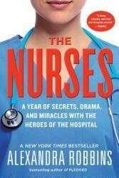 Alexandra Robbins - Nurses - Alexandra Robbins (ISBN: 9780761189251)
