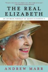 The Real Elizabeth: An Intimate Portrait of Queen Elizabeth II (ISBN: 9781250022844)