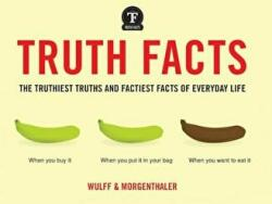 Truth Facts - Mikael Wulff, Anders Morganthaler (ISBN: 9780062486264)