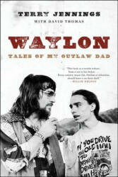 Waylon: Tales of My Outlaw Dad, Paperback (ISBN: 9780316390101)