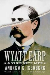 Wyatt Earp: A Vigilante Life (ISBN: 9780809098699)