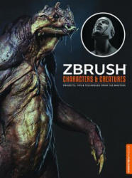 ZBrush Characters and Creatures - Kurt Papstein, Mariano Steiner, Mathieu Aerni (ISBN: 9781909414136)