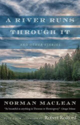 River Runs Through it and Other Stories - Fortieth Anniversary Edition (ISBN: 9780226472065)