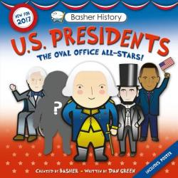 Basher History: Us Presidents: Revised Edition - Simon Basher, Dan Green, Edward Widmer (ISBN: 9780753473191)