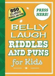 Belly Laugh Riddles and Puns for Kids: 350 Hilarious Riddles and Puns, Hardcover (ISBN: 9781510711983)