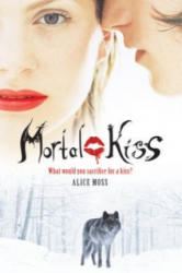 Mortal Kiss - Alice Moss (2011)