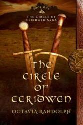 The Circle of Ceridwen: Book One of the Circle of Ceridwen Saga (ISBN: 9780985458249)