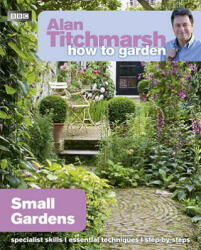 Alan Titchmarsh How to Garden: Small Gardens (2011)