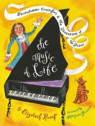 The Music of Life: Bartolomeo Cristofori & the Invention of the Piano (ISBN: 9781481444842)