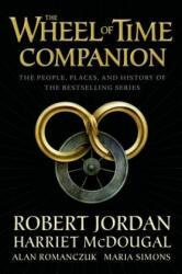 WHEEL OF TIME COMPANION - Robert Jordan, Harriet McDougal, Alan Romanczuk (ISBN: 9780765314628)
