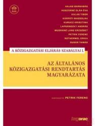 Az általános közigazgatási rendtartás magyarázata - A közigazgatási eljárás szabályai I (ISBN: 9789632583396)