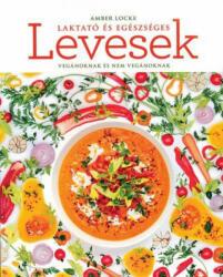 Laktató és egészséges levesek (ISBN: 9789631364422)