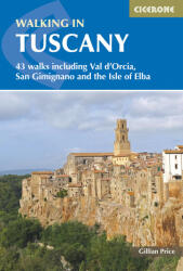 Walking in Tuscany - 43 walks including Val d'Orcia, San Gimignano and the Isle of Elba (ISBN: 9781852847128)