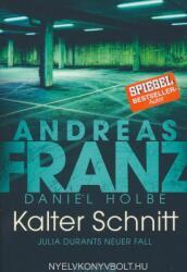 Kalter Schnitt - Andreas Franz, Daniel Holbe (ISBN: 9783426516508)