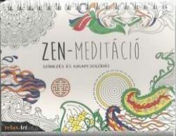 Zen meditáció - Színezés és kikapcsolódás (ISBN: 9783869417813)
