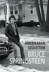 Bruce Springsteen: Amerikában születtem (2017)