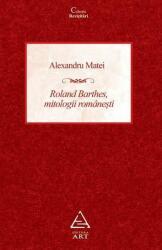 Roland Barthes, mitologii românești (ISBN: 9786067104882)
